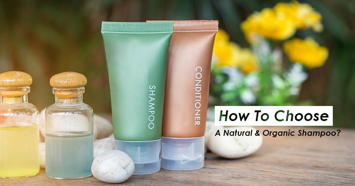 How to Choose A Natural And Organic Shampoo?
