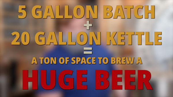5 gallon batch + 20 gallon kettle = a ton of space to brew a huge beer