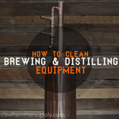 How to Clean Brewing and Distilling Equipment – Clawhammer