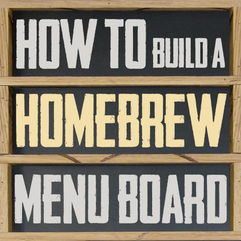 how to build a homebrew menu board