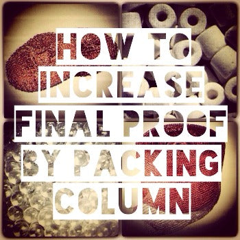distillation column packing - how to increase final proof
