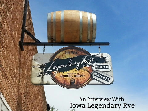 How to make rye whiskey: An interview with Iowa Legendary Rye