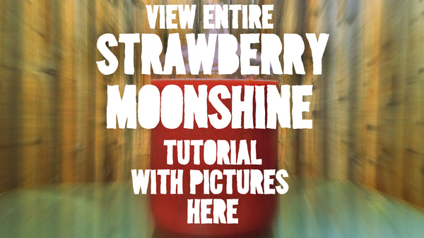 Strawberry Moonshine Tutorial