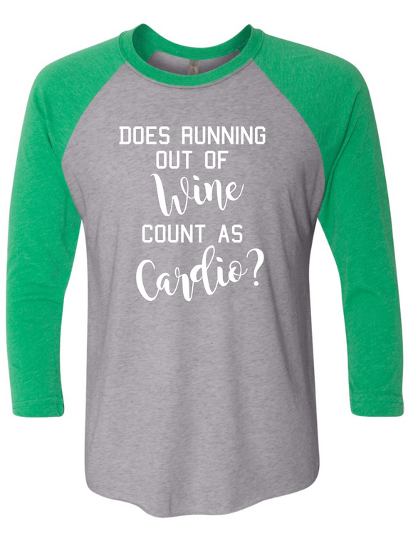 c1ce06f1b Does Running Out Of Wine Count As Cardio? Raglan Baseball Shirt - oyerstuff
