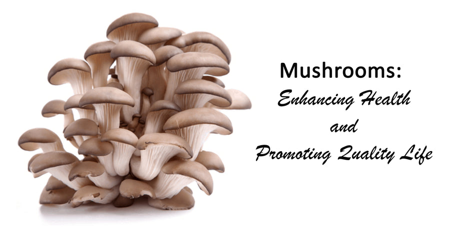 Mushrooms: Enhancing Health and Promoting Quality Life