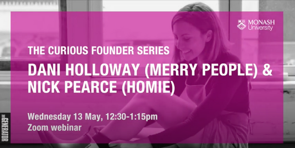 Monash University's Curious Founders Series | May 2020 - Merry People US