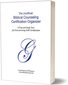 Counselor Training: The Unofficial Biblical Counseling Certification Organizer