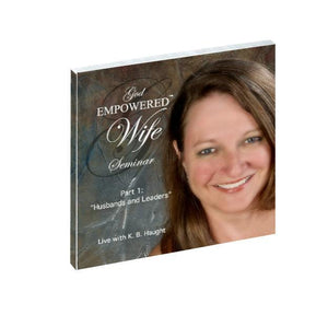 God Empowered Wife Live Seminar: Husbands and Leaders