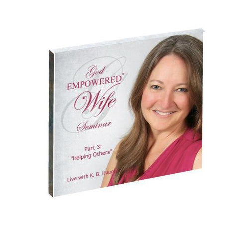 God Empowered Wife Live Seminar: Helping Others