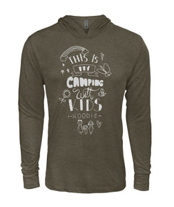 """This is my camping with kids  hoodie"" - Hooded Long Sleeve"