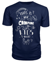 "Load image into Gallery viewer, ""This is my camping with kids  T-shirt""- Premium Unisex Tee"