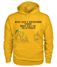 "Load image into Gallery viewer, ""Kids don't remember their best day of television""- Hoodie"