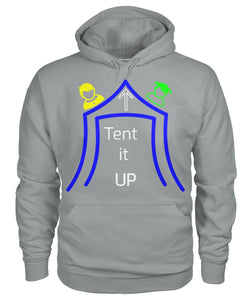 Tent It UP -Hoodie