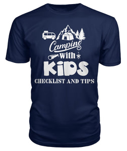 """Camping with Kids Checklist and Tips ""- Premium Unisex Tee"