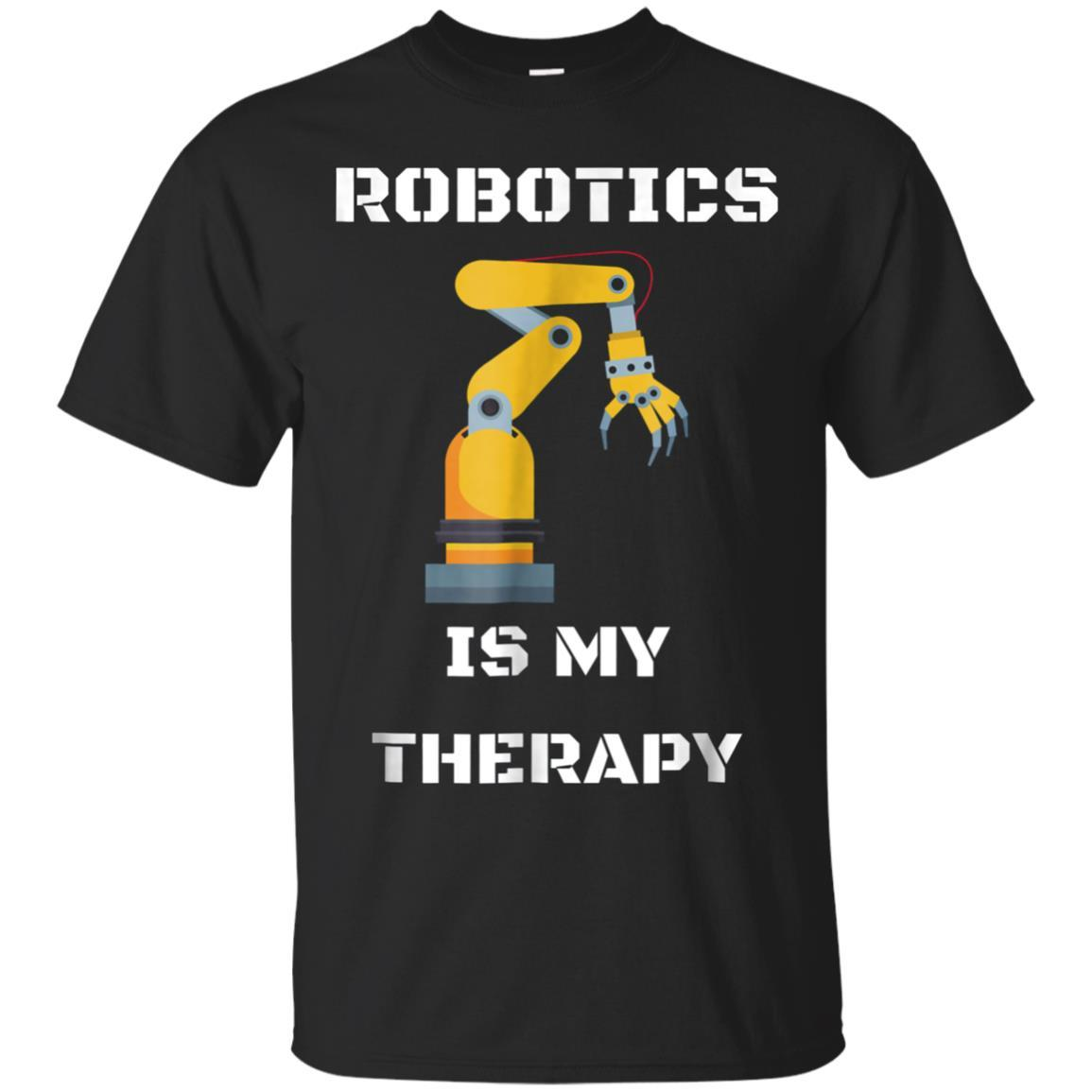 Robotics Is My Therapy T-shirt