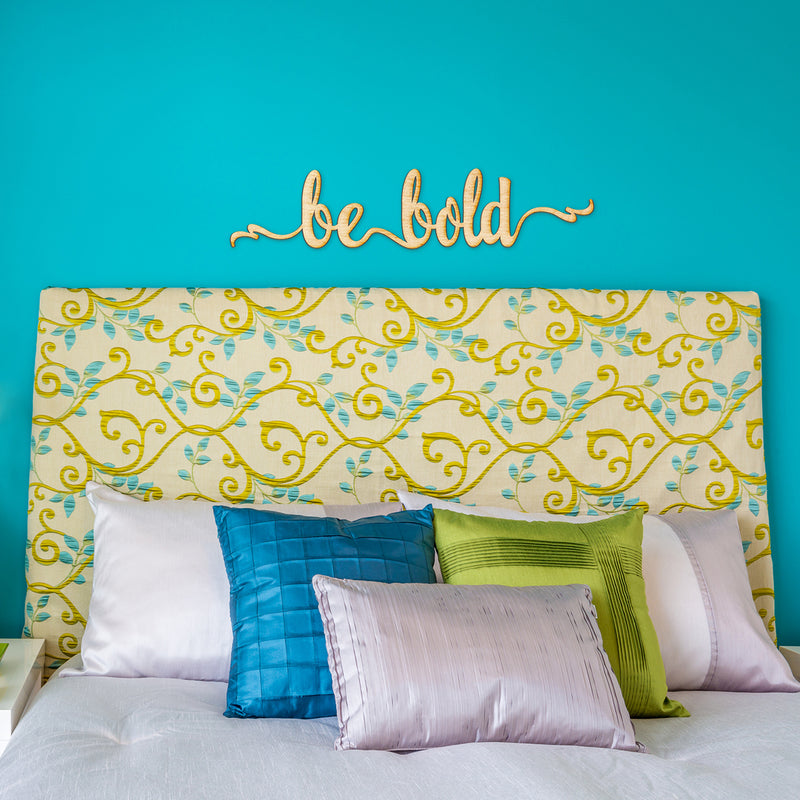 Be Bold Script Wood Sign