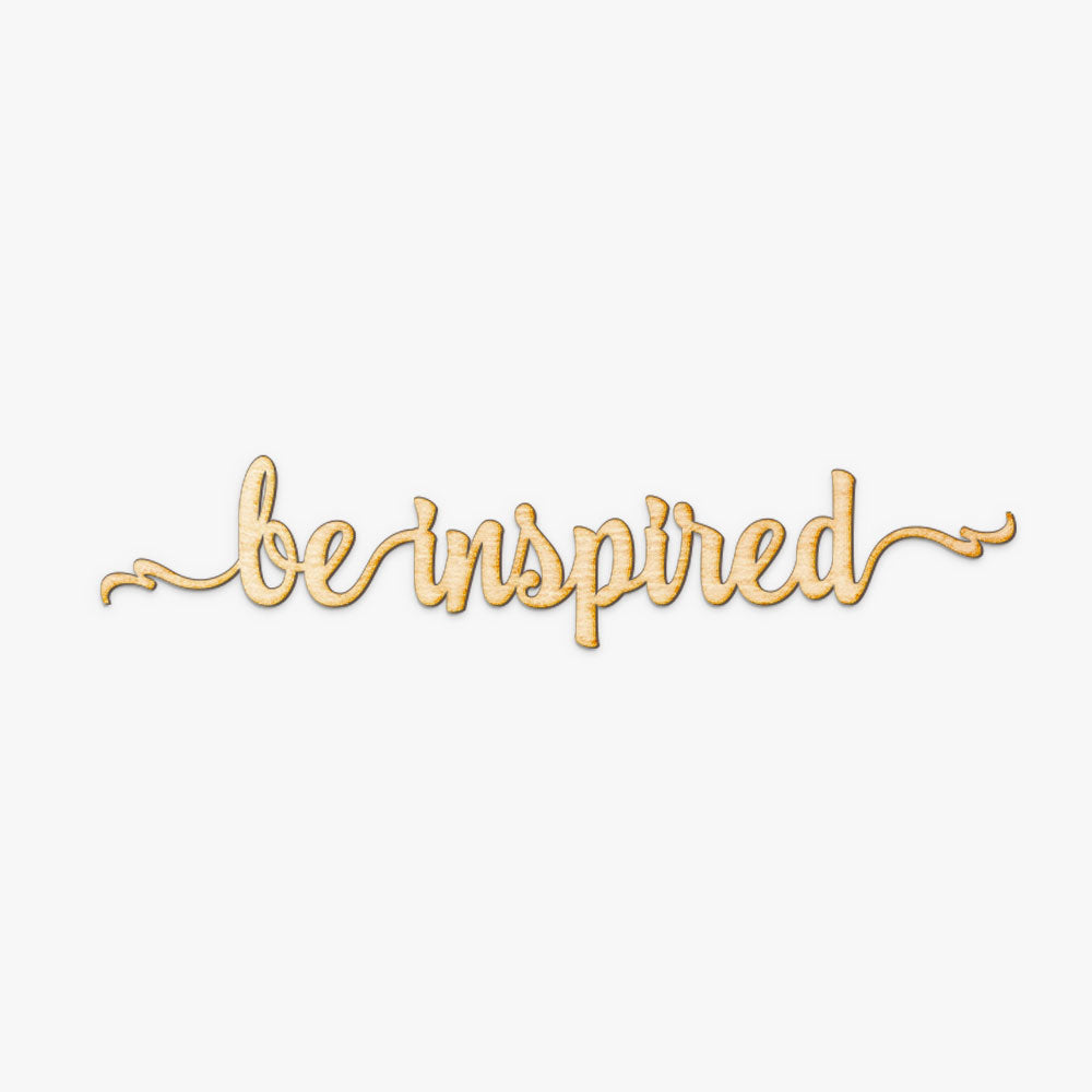 Be Inspired Script Wood Sign