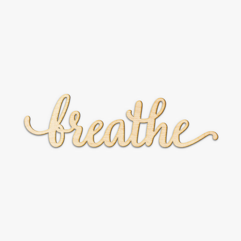 Breathe Script Word Wood Sign