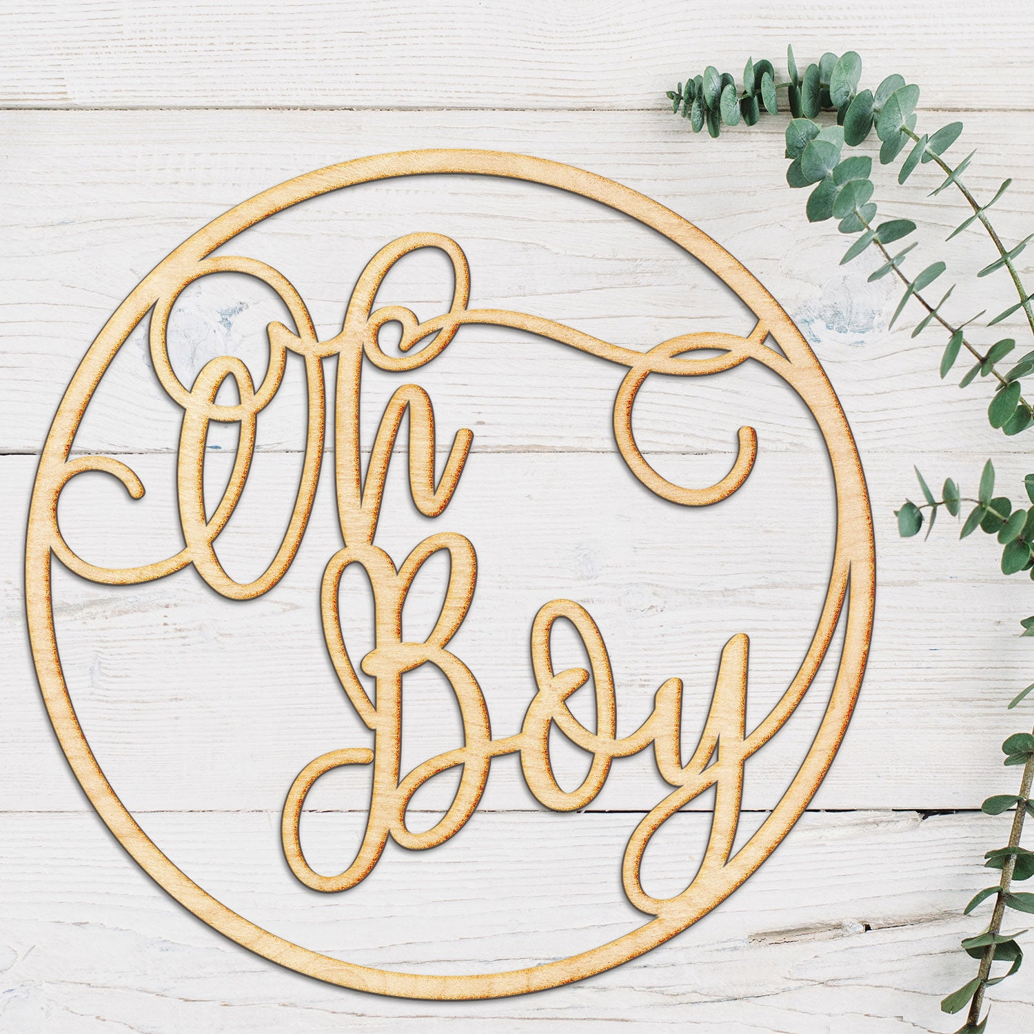 Oh Boy Circle Script Wood Cut Sign
