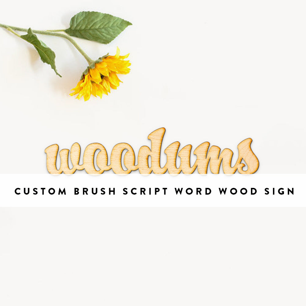 Custom Brush Script Word Wood Sign