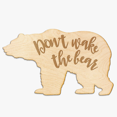 Don't Wake the Bear Engraved Wood Sign