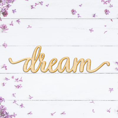 Script Dream Wood Cut Sign