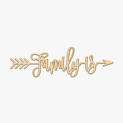 Family Is Arrow Wood Sign