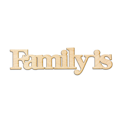 Family-is Wood Sign