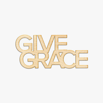 Give Grace Wood Sign