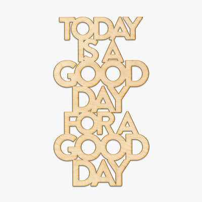 Good Day Wood Cut Sign