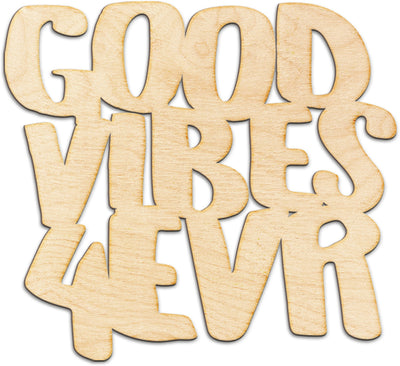 Good Vibes 4Evr Cut Wood Sign