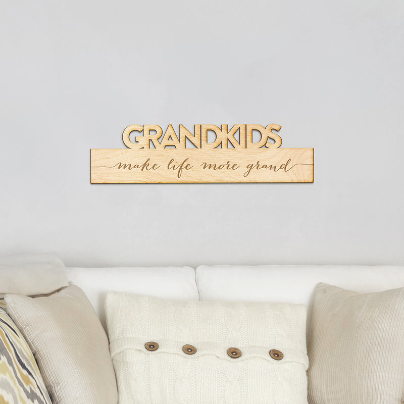 Grandkids Make Life More Grand - Wood Engraving