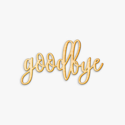 Hand Drawn Goodbye Wood Sign