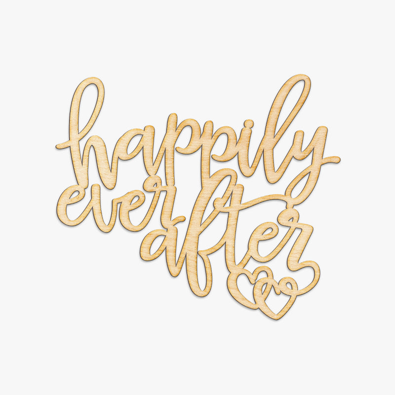 Happily Ever After Wood Cut Sign