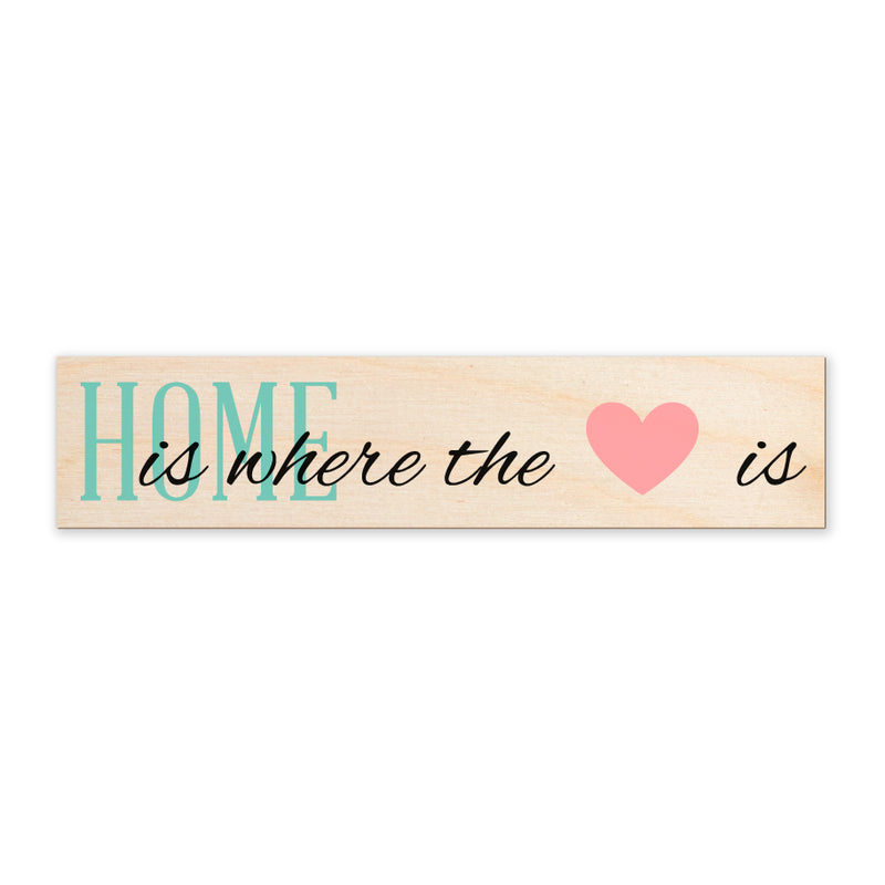 Home Is Where The Heart Is Printed Wood Sign