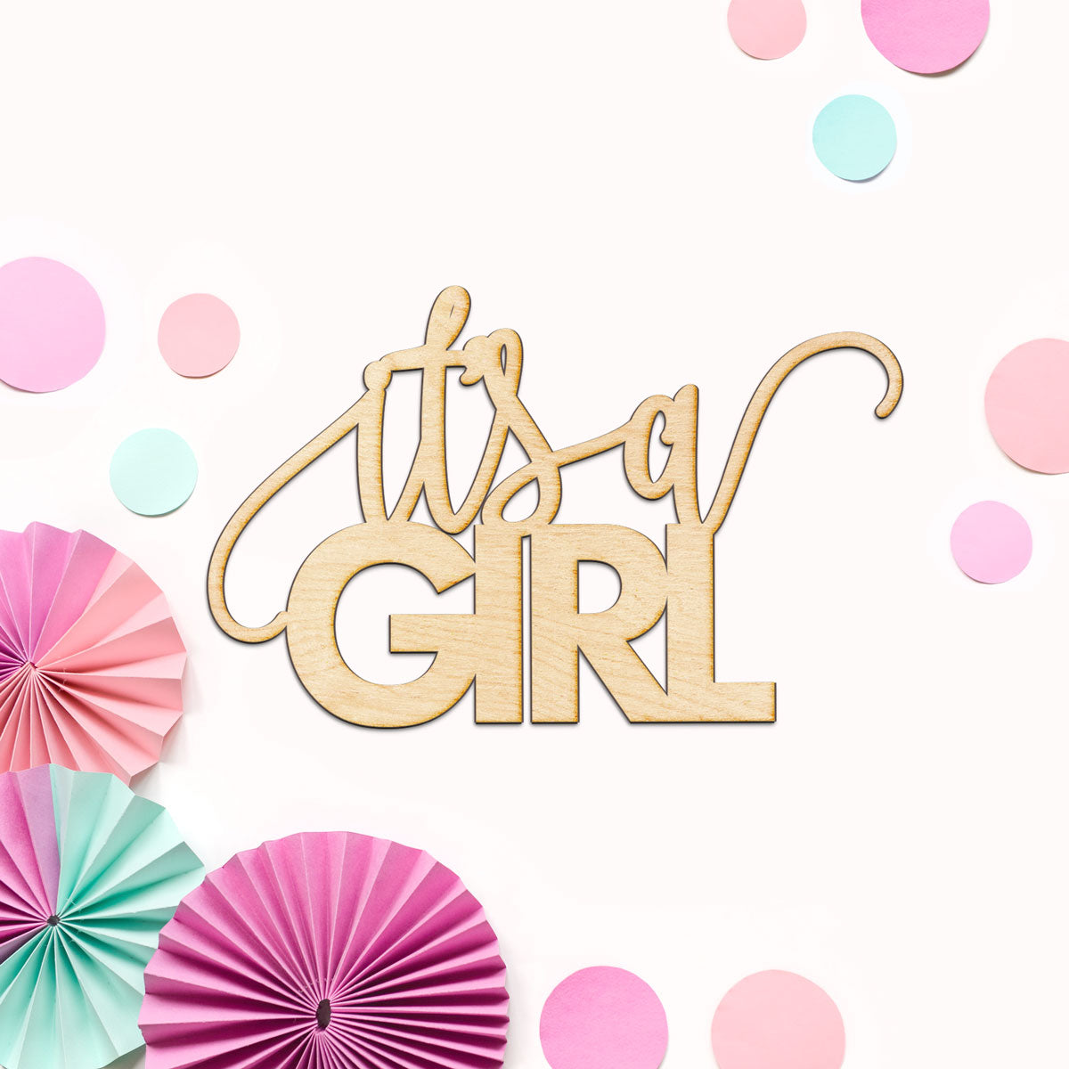 It's A Girl Wood Sign