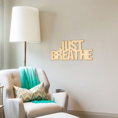 Just Breathe Wood Sign
