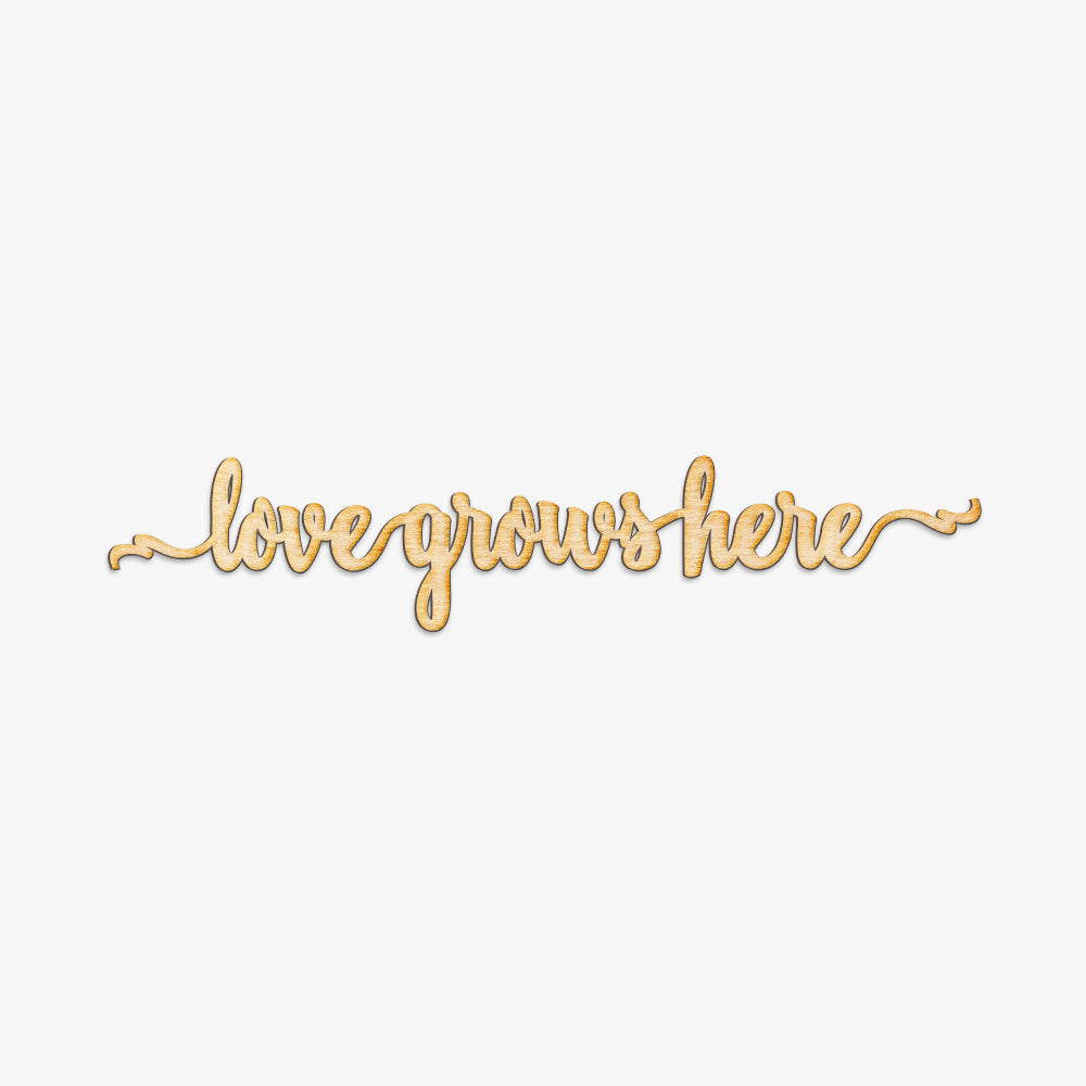 Love Grows Here Script Wood Sign