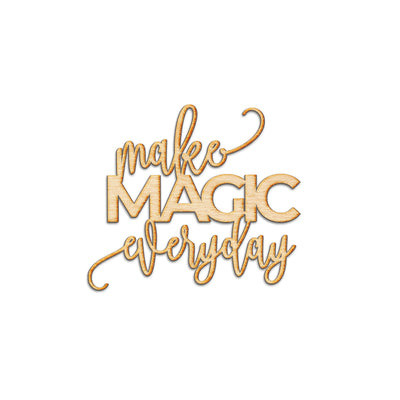 Make Magic Everyday Wood Cut Sign