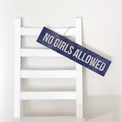 No Girls Allowed Wood SIgn