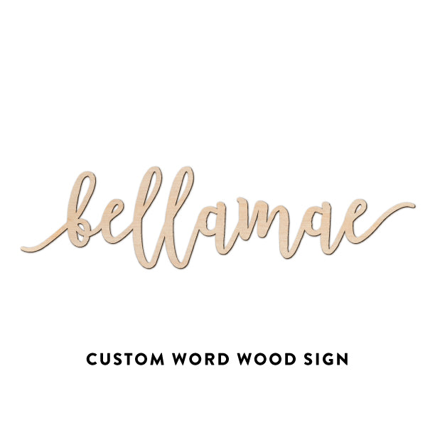 Custom Pen Script Word Wood Sign