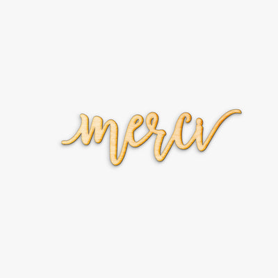 Pen Script Merci Wood Sign