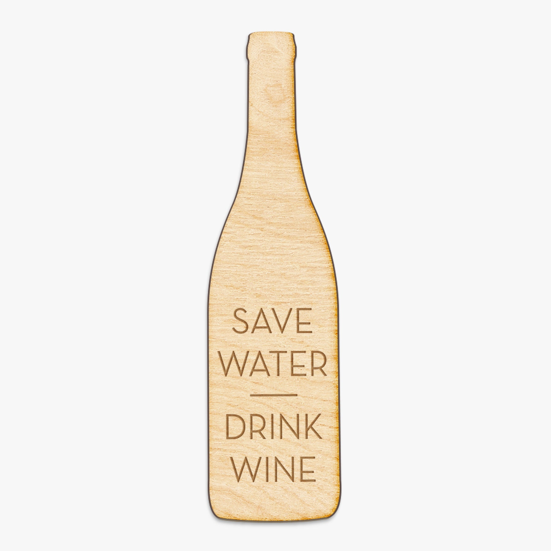 Save Water Drink Wine Engraved Wood Sign