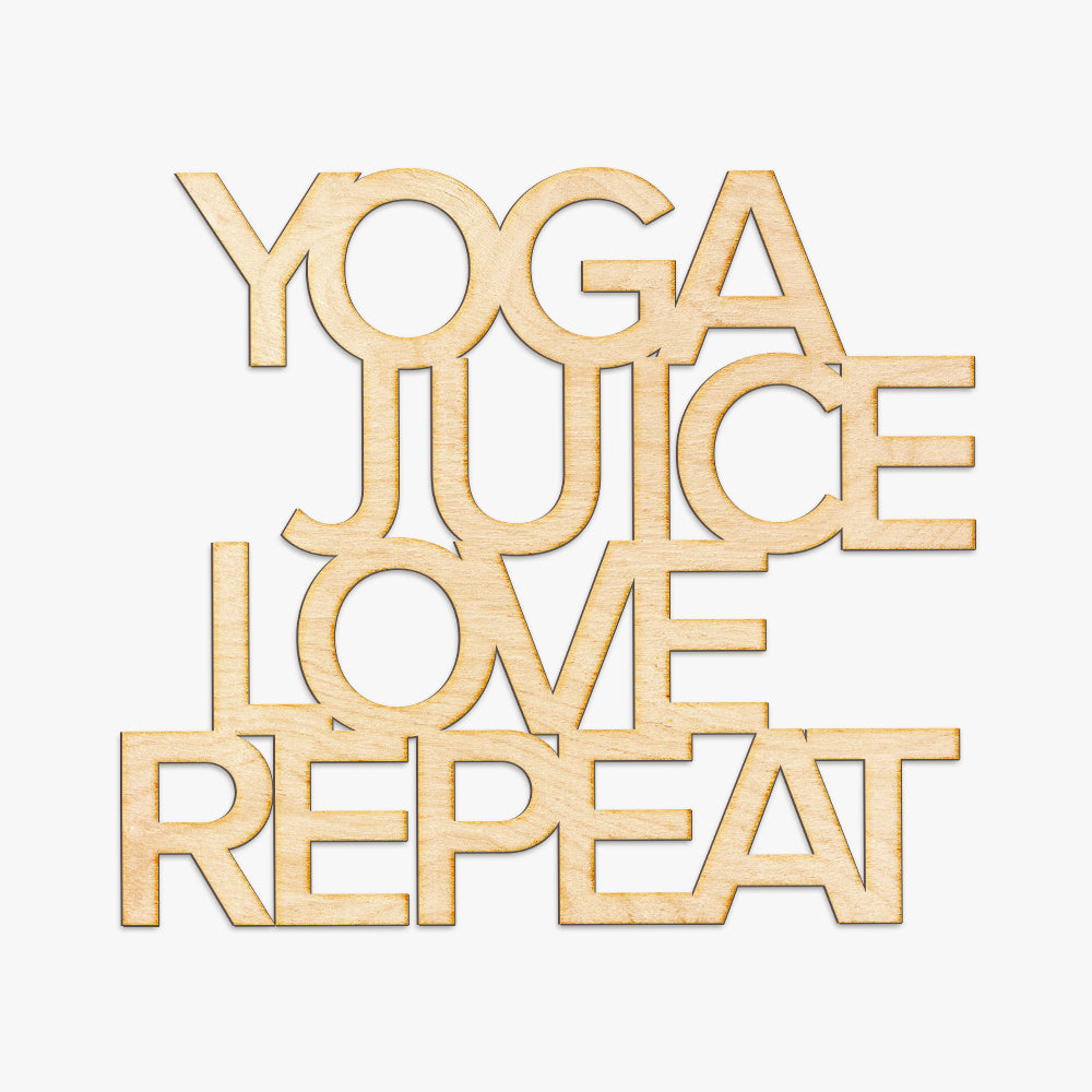 Yoga Juice Love Repeat Cut Wood Sign