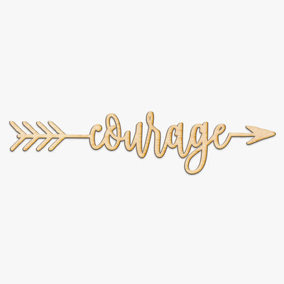 Courage Arrow Wood Sign