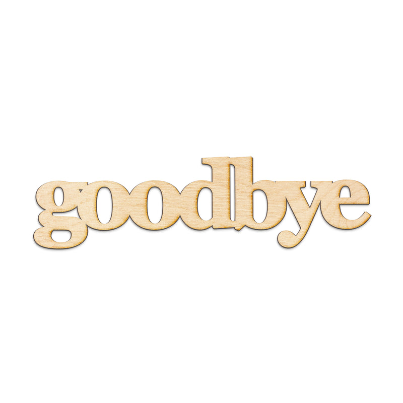 goodbye Wood Sign