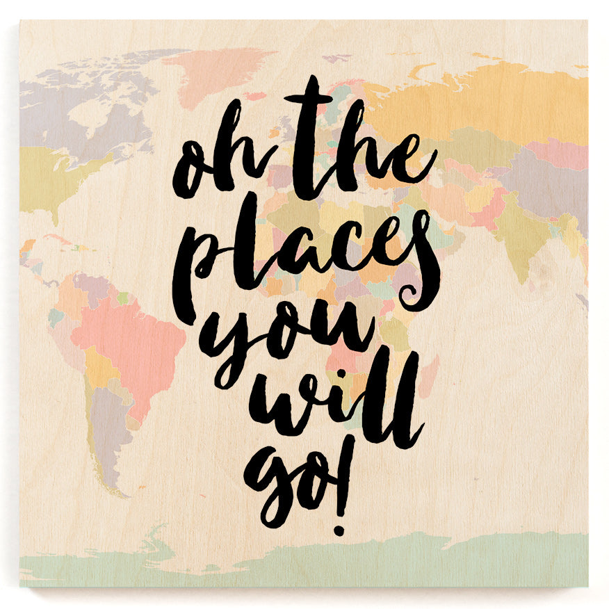 Places You Will Go Wood Print
