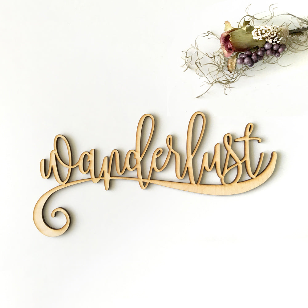 Wanderlust Script Wood Sign