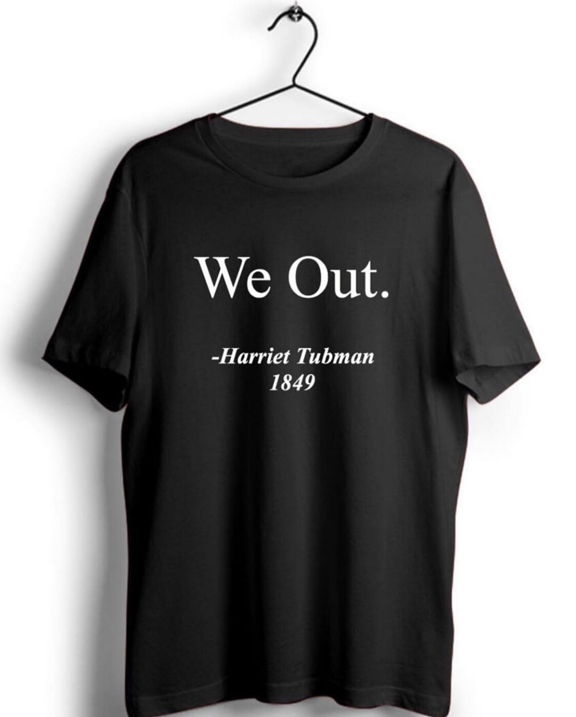 """We out"" Harriet Tubman"