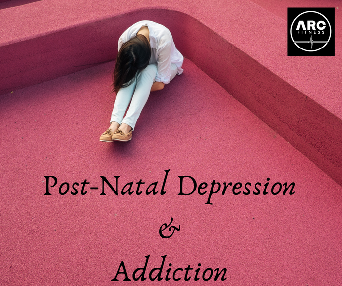 Post-Natal Depression & Addiction